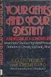 Your Genes and Your Destiny, Augusta Greenblatt and I. J. Greenblatt, 0672523027