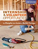 Internship & Volunteer Opportunities for People Who Love to Build Things (A Foot in the Door)