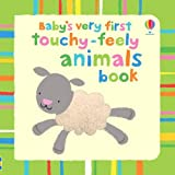 Baby's Very First Touchy-Feely Animals Book (Baby's Very First Touchy-Feely Books)