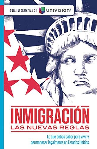 Inmigración y ciudadanía. Guia informativa de Univision / Immigration. An Information Guide by Univision (Guía Informativa De Univision) (Spanish Edition)