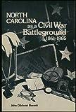 North Carolina As a Civil War Battleground, 1861-1865, John G. Barrett, 0865260885