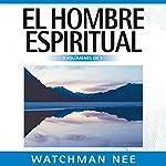 El Hombre Espiritual [The Spiritual Man] | Watchman Nee