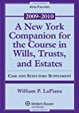 A New York Companion for the Course in Wills, Trusts, and Estates: Case and Statutory Supplement, 2009-2010