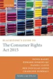 img - for Blackstone's Guide to the Consumer Rights Act 2015 (Blackstone's Guides) book / textbook / text book