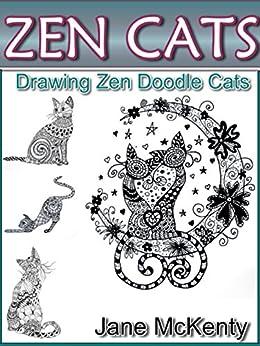 ZEN Cats: Drawing Amazing Zen Doodle Cats (Zen Doodle Art Book 3)