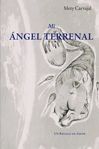 Mi Angel Terrenal: Un regalo de amor (Spanish Edition)