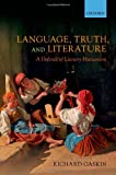 Language, Truth, and Literature : A Defence of Literary Humanism, Gaskin, Richard, 0199657904