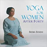 Yoga for Women after Forty, Seema Sondhi, 8183280013