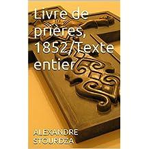 Livre de prières, 1852/Texte entier (French Edition)