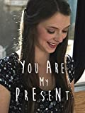 You Are My Present