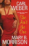 She Ain't the One, Carl Weber and Mary B. Morrison, 0758207239