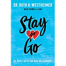 Stay or Go: Dr. Ruth's Rules for Real Relationships