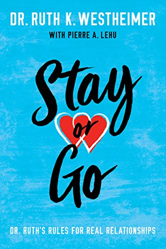 Stay or Go: Dr. Ruth's Rules for Real Relationships cover