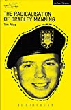 The Radicalisation of Bradley Manning (Modern Plays)