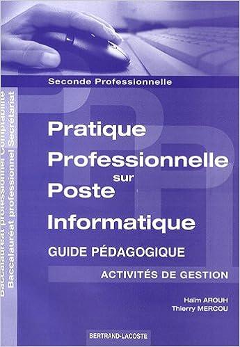 Read Online Pratique professionnelle sur poste informatique 2e professionnelle comptabilité/secrétariat : Activités de gestion - Guide pédagogique pdf, epub