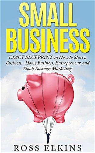 Amazon small business exact blueprint on how to start a small business exact blueprint on how to start a business home business entrepreneur malvernweather Choice Image