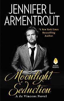 Moonlight Seduction: A de Vincent Novel (de Vincent series) by [Armentrout, Jennifer L.]