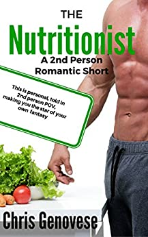 The Nutritionist (A 2nd Person Romantic Short) (2nd Person Romantic Shorts) by [Genovese, Chris]