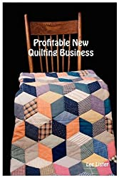 Profitable New Quilting Business - New Business Advice For Quilters