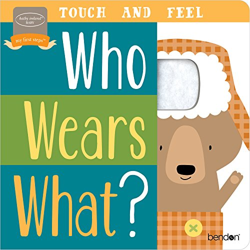 (Bendon Who Wears What? Touch & Feel Learning Toy Board Book Learning Toy)