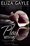 Play with Me, Eliza Gayle, 1496090543