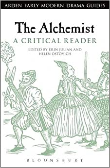 Book The Alchemist: A Critical Reader (Arden Early Modern Drama Guides) by Erin Julian (2013-03-28)