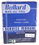 Bullard Man-Au-Trol Vertical Lathe Service, Oper., Parts Manual