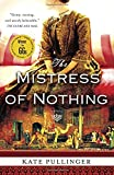 The Mistress of Nothing by  Kate Pullinger in stock, buy online here