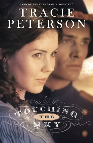 Touching the Sky (Land of the Lone Star) (Volume 2)