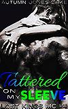Tattered on My Sleeve (Lost Kings MC #4)