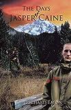 The Days of Jasper Caine, Richard Eaton, 1426973977