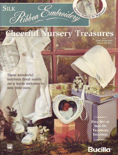 Silk Ribbon Embroidery: Cheerful Nursery Treasures (with Full Set of Iron-On Transfers) -
