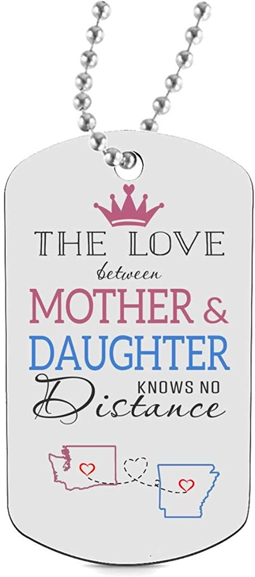 HusbandAndWife Funny Dog Tags for Daughter Two State Washington WA Arkansas AR The Love Between Mother /& Daughter Knows No Distance Best Daughter Necklaces Jewelry Gift