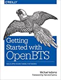 Download Getting Started with OpenBTS: Build Open Source Mobile Networks Doc