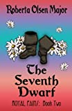 The Seventh Dwarf (Royal Pains) (Volume 2)