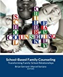 School-Based Family Counseling, Brian Gerrard and Marcel Soriano, 1490934820