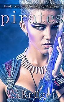 Pirates (Shard Trilogy Book 1) by [Krüger, Veronique]