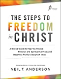 The Steps to Freedom in Christ: A Biblical Guide to Help You Resolve Personal and Spiritual Conflicts and Become a Fruitful Disciple of Jesus