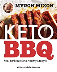 Myron Mixon: Keto BBQ: Real Barbecue for a Healthy Lifestyle
