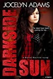 Darkside Sun (Mortal Machine Book 1)