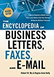 The Encyclopedia of Business Letters, Faxes, and E-mail, Revised Edition: Features Hundreds of Model Letters, Faxes, and E-mails to Give Your Business Writing the Attention It Deserves