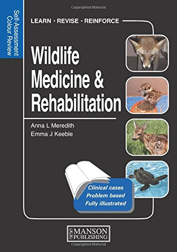 Wildlife Medicine and Rehabilitation: Self-Assessment Color Review (Veterinary Self-Assessment Color Review Series) ()