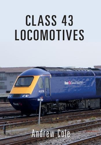 f1e01eb618ce Class 43 Locomotives (Class Locomotives)  Amazon.co.uk  Andrew Cole ...