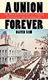 img - for A Union Forever: The Irish Question and U.S. Foreign Relations in the Victorian Age (The United States in the World) book / textbook / text book