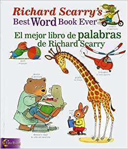 Richard Scarrys Best Word Book Ever / El mejor libro de palabras de Richard Scarry (Richard Scarrys Best Books Ever) (English, Multilingual and Spanish ...