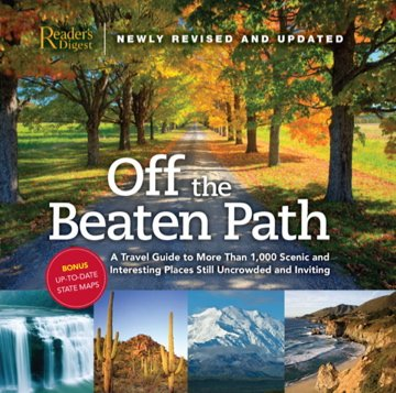 OFF THE BEATEN PATH: A Travel Guide To More Than 1,000 Interesting Places