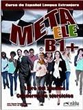 Meta ELE B1+ : Libro del alumno + Cuaderno de ejercicios (1CD audio)