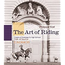 The Art of Riding: Classical Dressage to High School – Odin at Saumur (Horses)