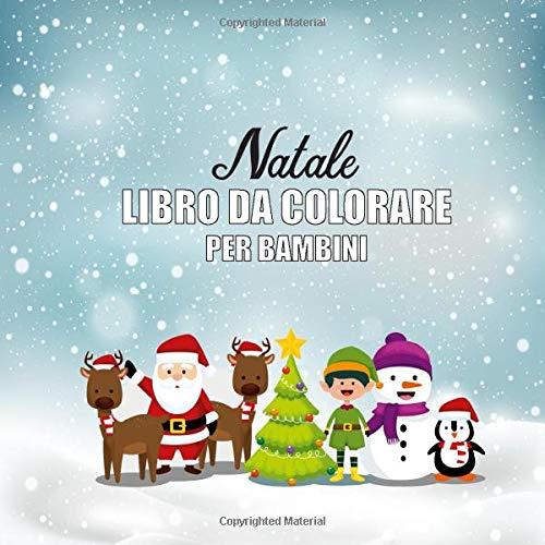 Natale Libro Da Colorare Per Bambini 30 Disegni Da Colorare Per