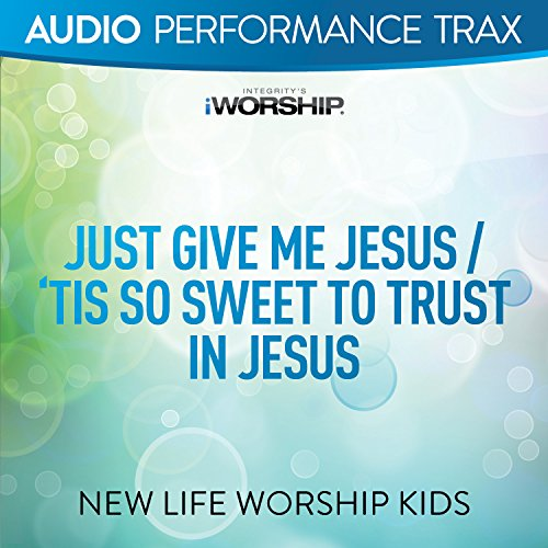 Just Give Me Jesus Tis So Sweet To Trust In Jesus  Feat  Jared Anderson   Audio Performance Trax